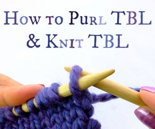 How to Purl TBL & Knit TBL (through Back Loop)!