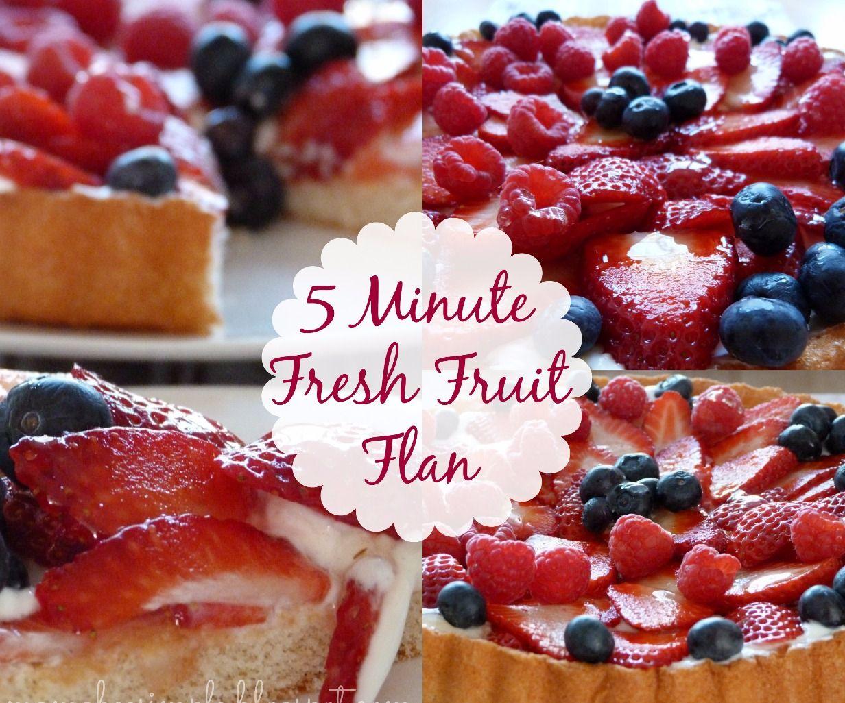 5 Minute Fresh Fruit Flan