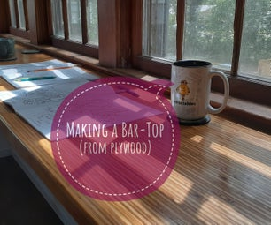 Making a Bar-top (From PLYWOOD!)