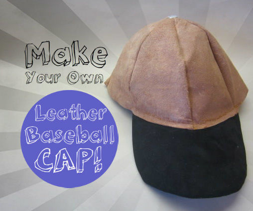 Make Your Own Leather Baseball Cap!