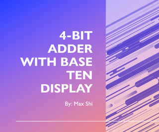 4 Bit Adder With Base Ten Display