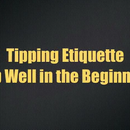 Bar Tipping Etiquette:  Tipping Etiquette DOs - Tip Well in the Beginning