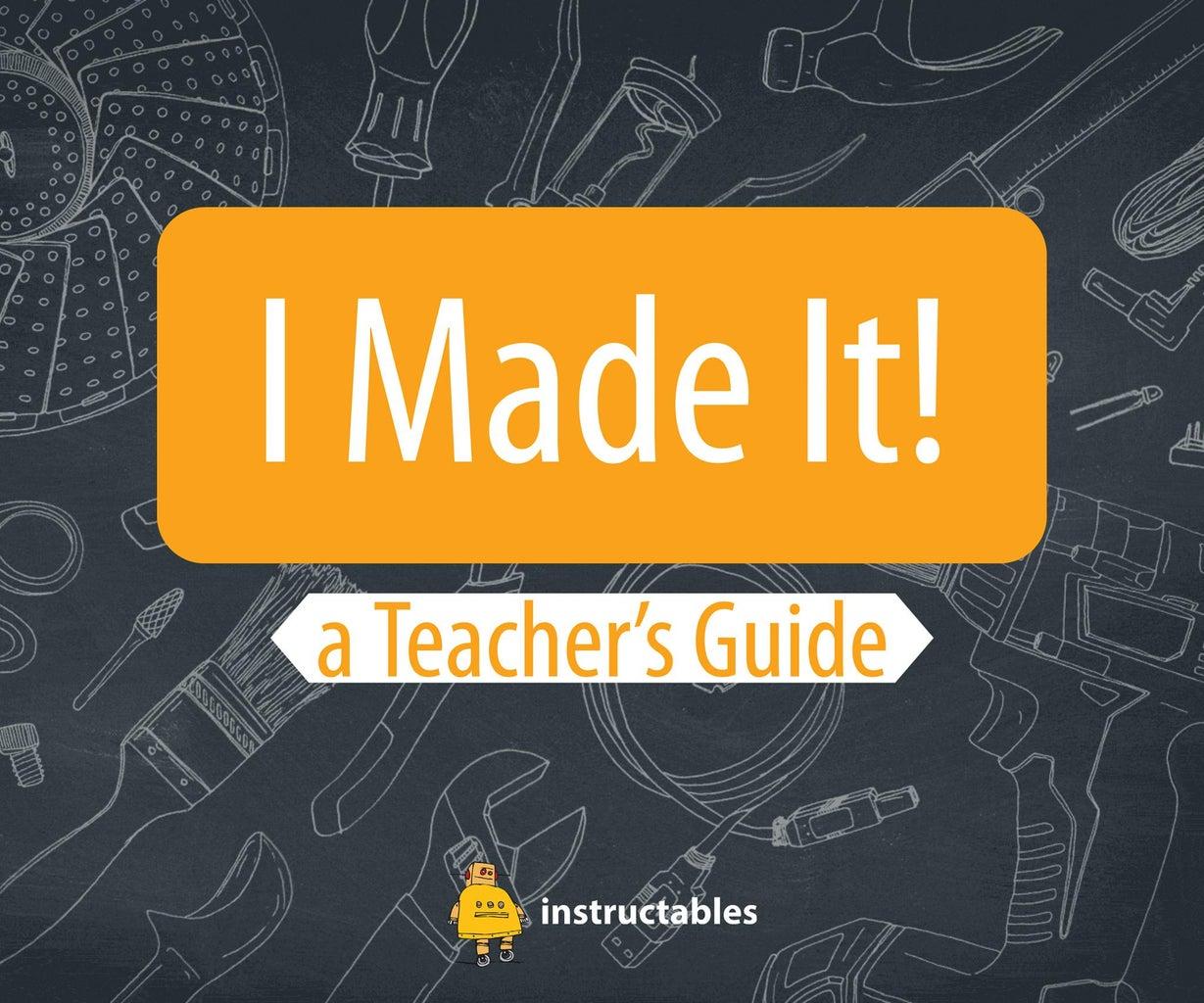 I Made It! a Teacher's Guide.