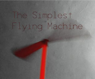 Simplest Flying Machine