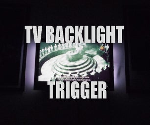 LED Backlight TV Trigger