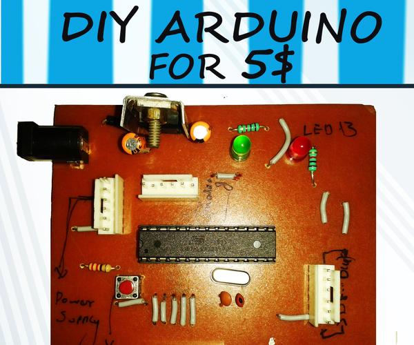 THE DIY ARDUINO BOARD FOR 5$