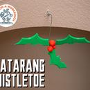 Batarang Mistletoe