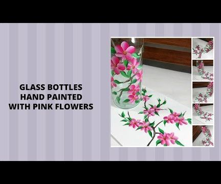 GLASS BOTTLES HAND PAINTED WITH PINK FLOWERS