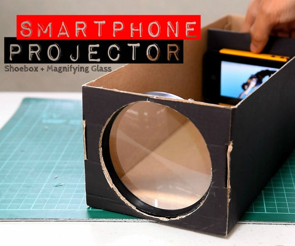 Build a Smartphone Projector With a Shoebox