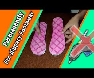 Permanently Improve Grip of Your Footwear | Fix Slippery Shoes | Say No to Slippery Slippers