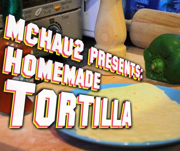 Homemade Tortilla! (soft, Fluffy)