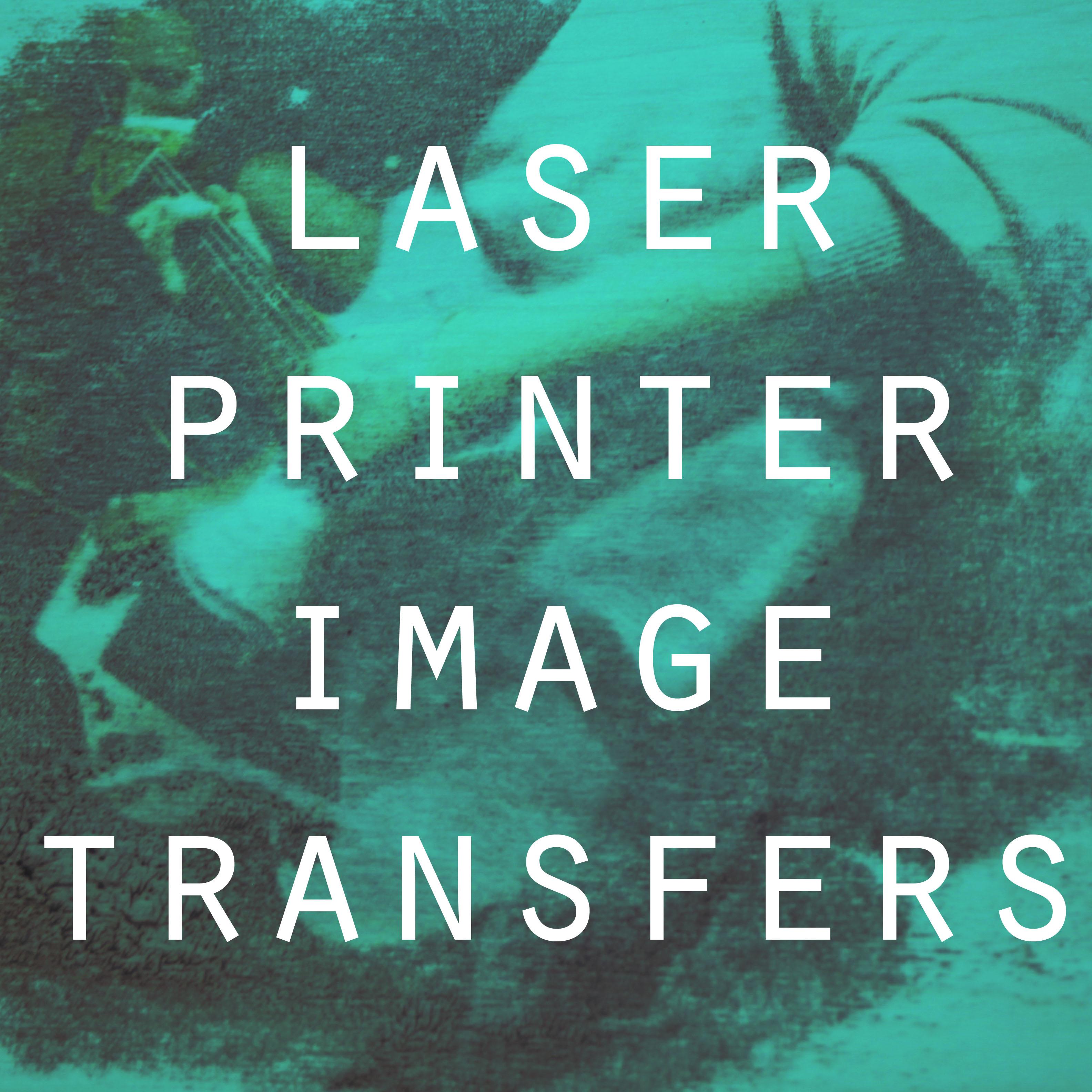Laser Printer Image Transfers