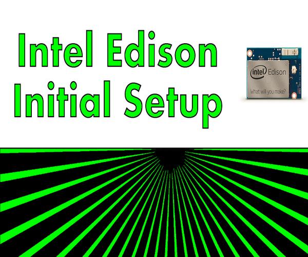 Intel Edison - Initial Setup