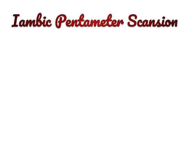 Iambic Pentameter Scansion
