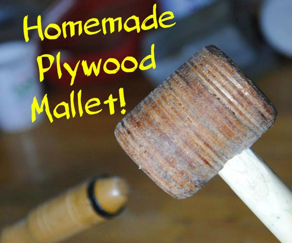 Make Your Own Plywood Mallet! | DIY Woodworking Tools #1