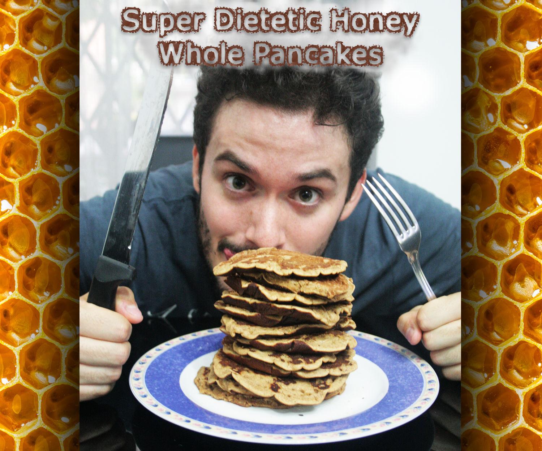 Super Dietetic Honey Whole Pancakes