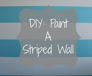 DIY: Painting a Striped Wall