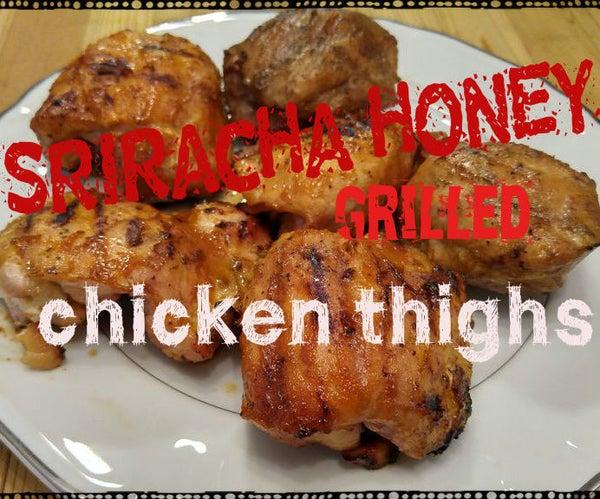 Sriracha Honey Grilled Chicken Thighs