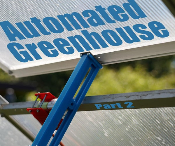 Automating a Greenhouse With LoRa! (Part 2)    Motorized Window Opener