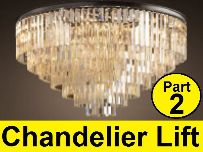 How To Make a Chandelier Lift  (Part 2)