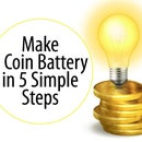 Make a Battery With Your Own Hands in 5 Simple Steps