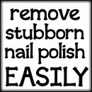 Remove stubborn polish easily!