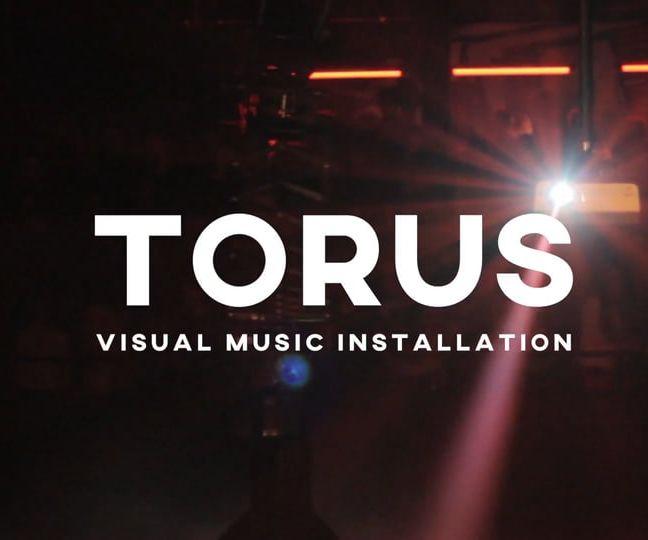 TORUS   Visual Music Installation