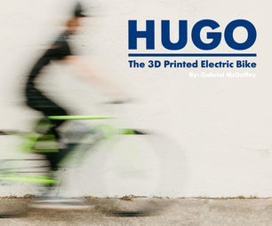 HUGO : the 3D Printed Electric Bike