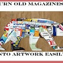 Turn An Old Magazine Into Artwork Easily!