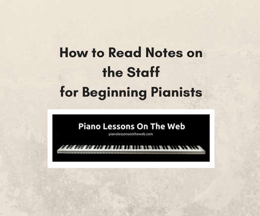 How to Read Notes on the Staff for Beginning Pianists