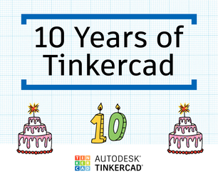 10 Years of Tinkercad