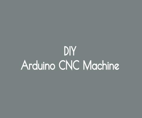 DIY Arduino CNC Machine