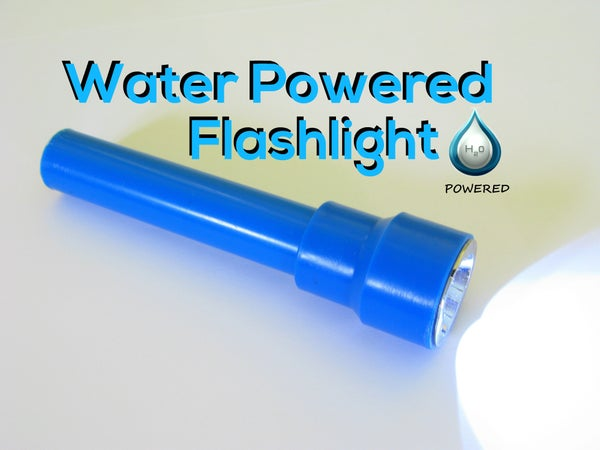 Water Powered Flashlight