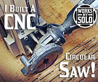 Building My CNC Circular Saw