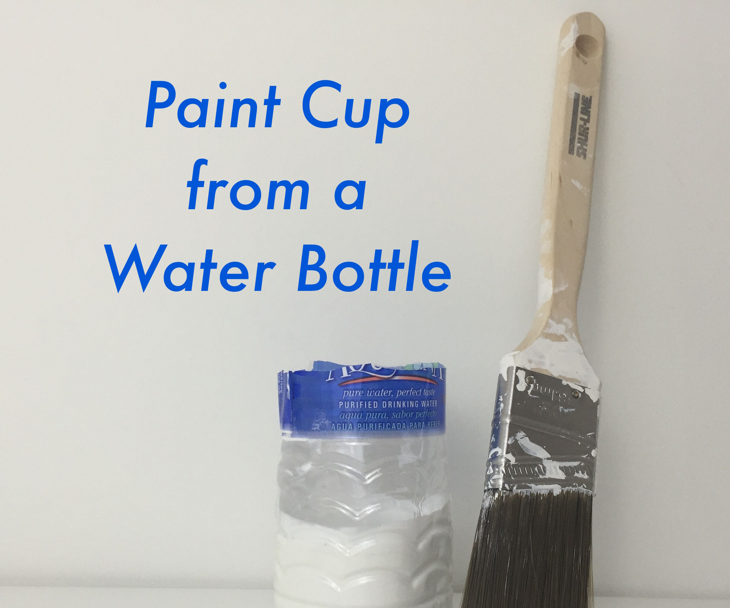 Handy Tip #4: Paint Cup From a Water Bottle