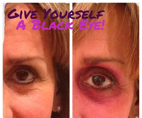 Give Yourself a Black Eye!