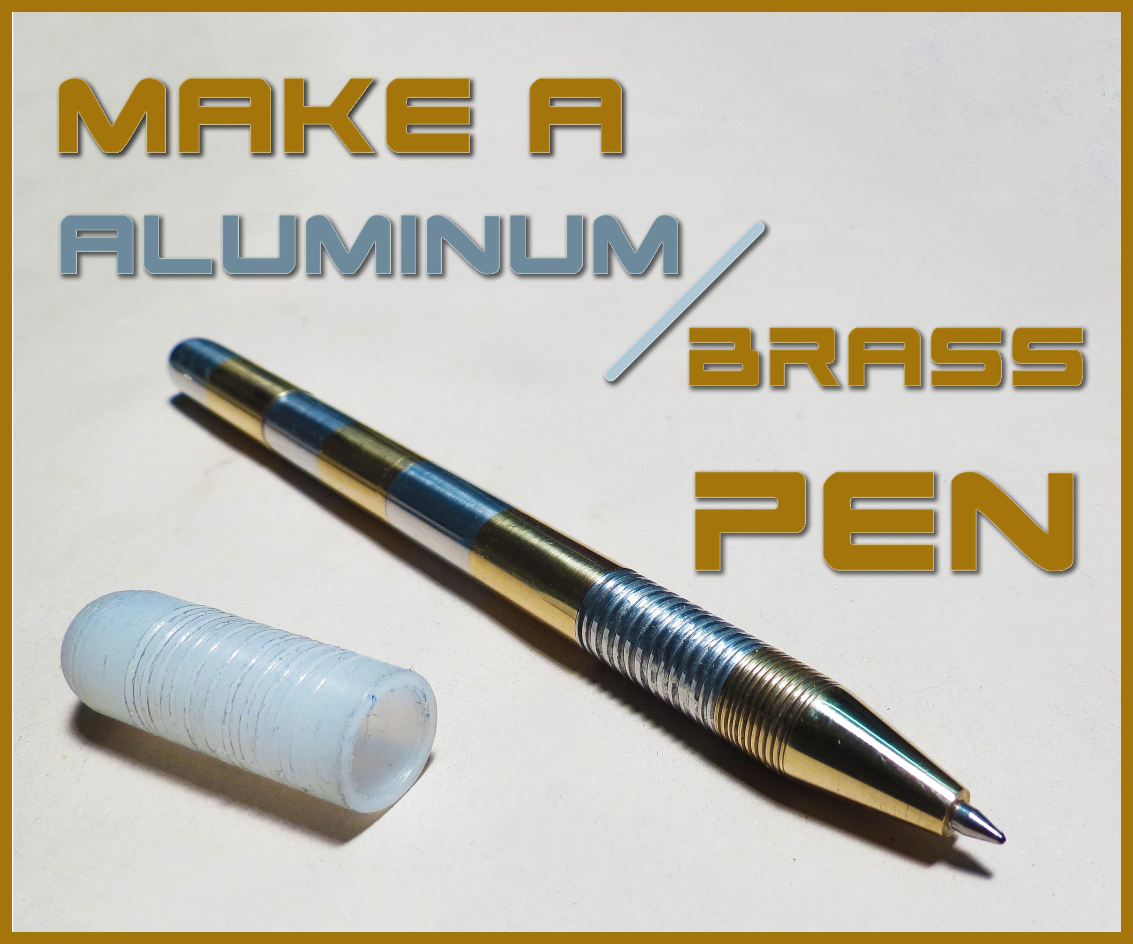 Make an Aluminum   Brass PEN