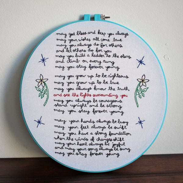 """Embroidering """"forever Young"""" by Bob Dylan"""