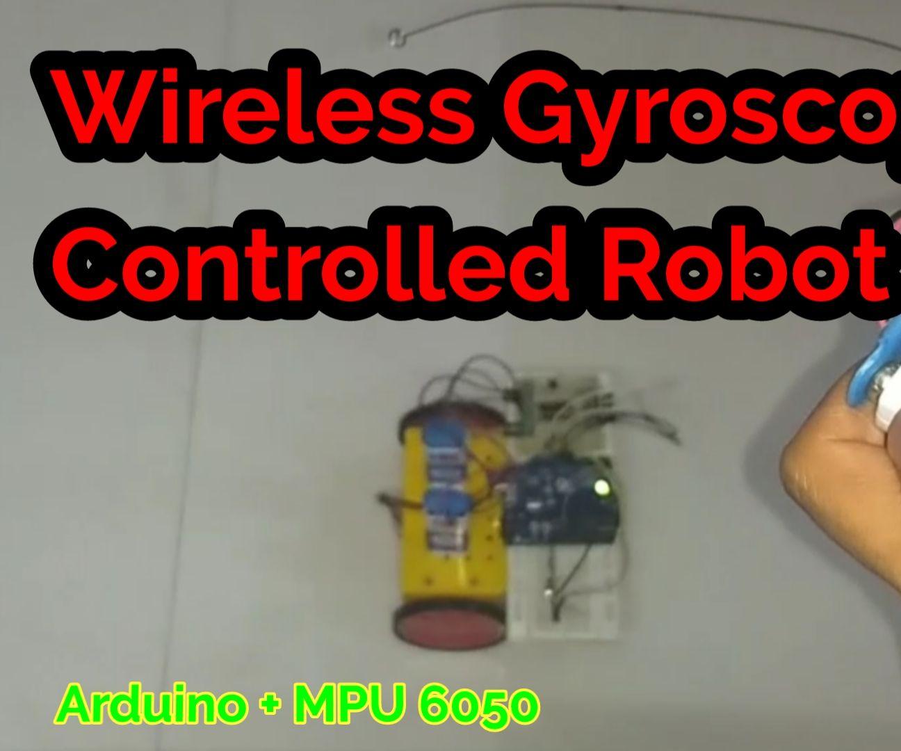 DIY Gyroscope Controlled Robot