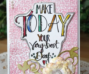 Make Today Your Very Best Day Card Tutorial