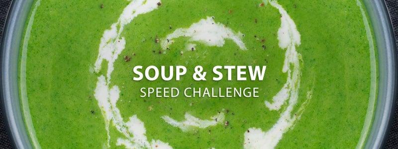 Soup & Stew Speed Challenge