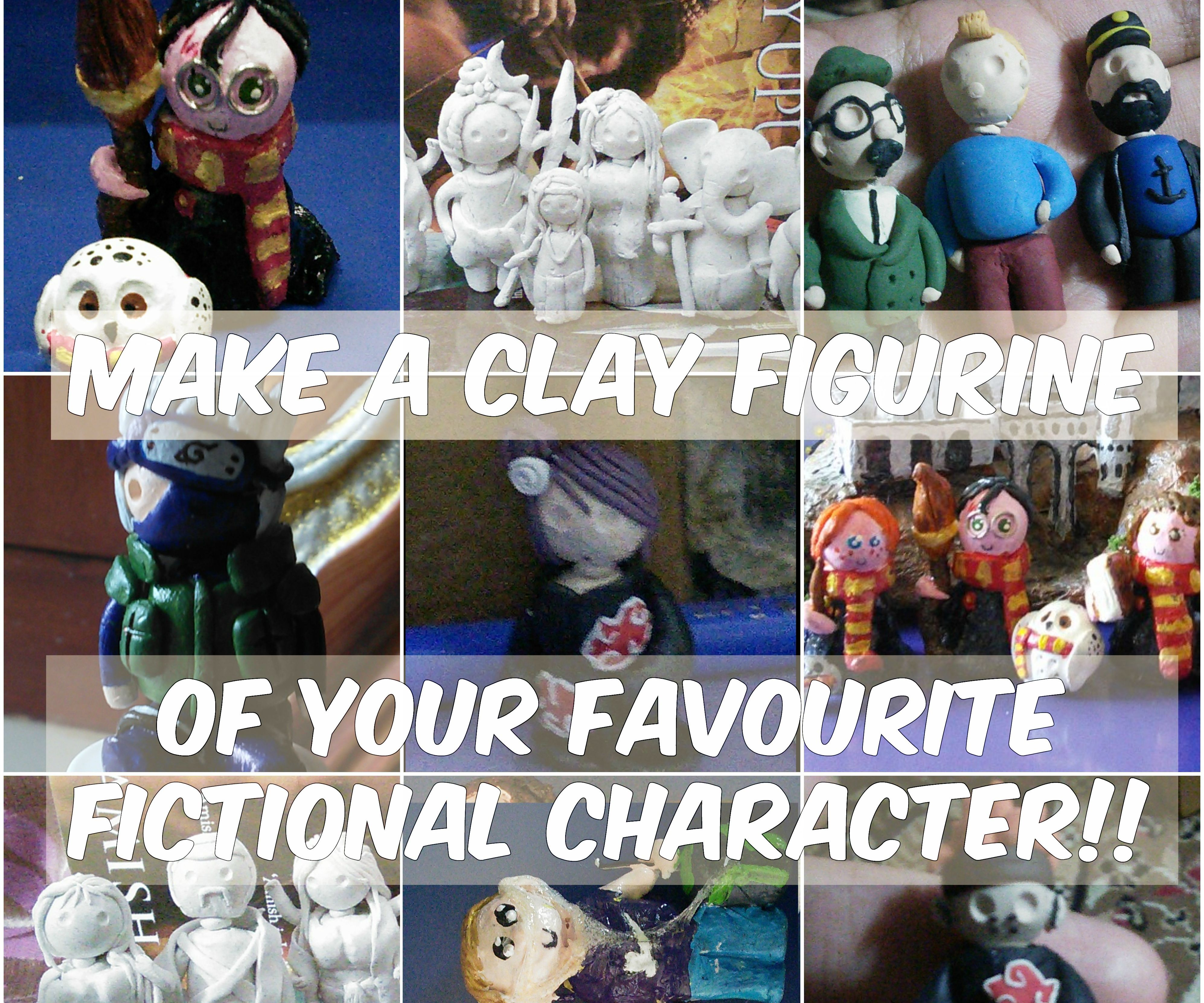 Make a Figurine of your favourite character!