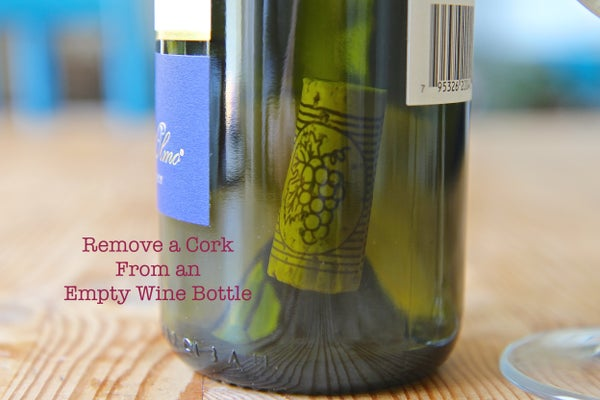 How To: Get a Cork Out of an Empty Wine Bottle
