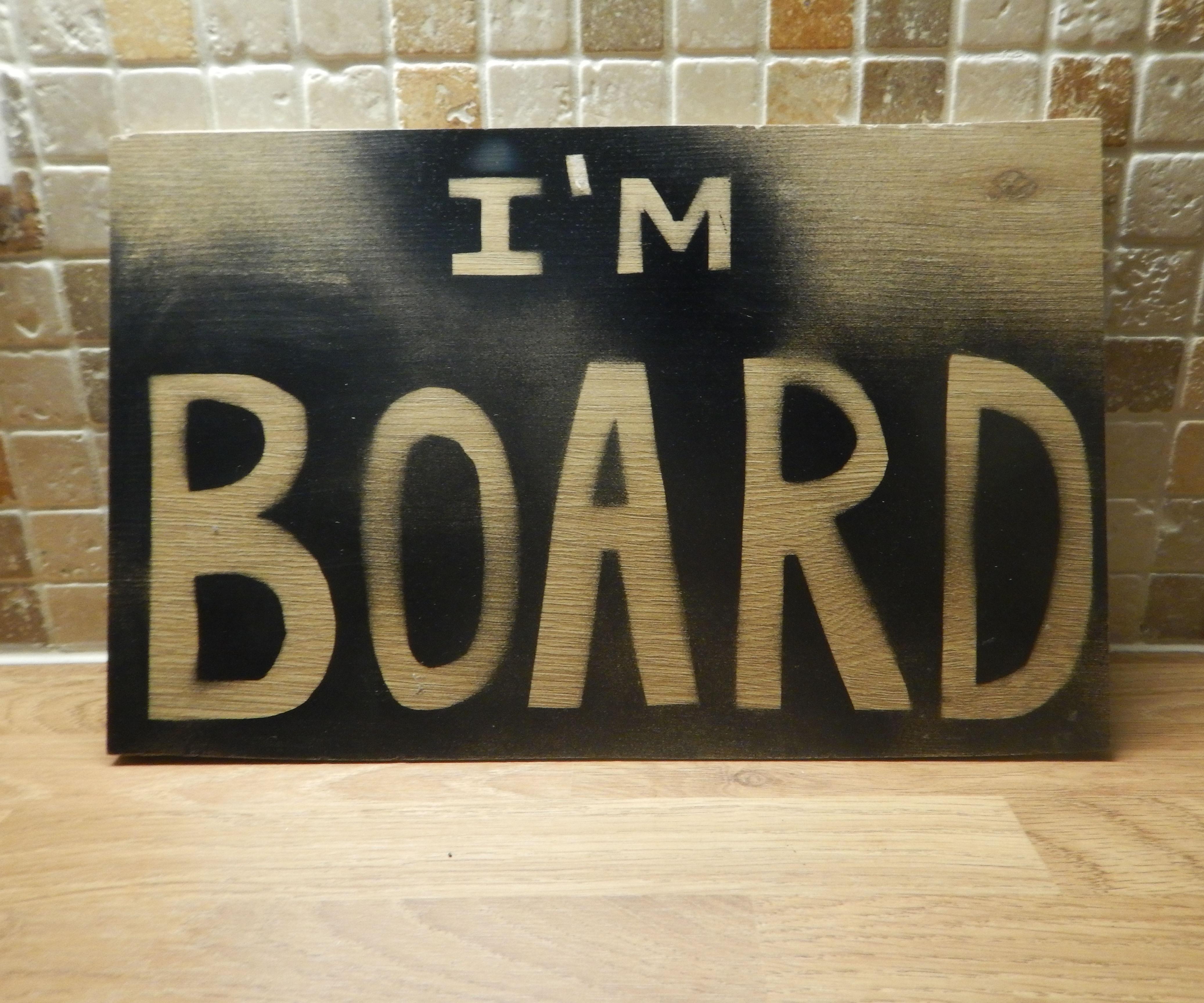 I'm Board
