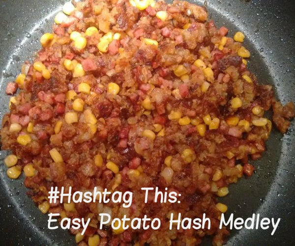 Hashtag This: Potato Hash Medley