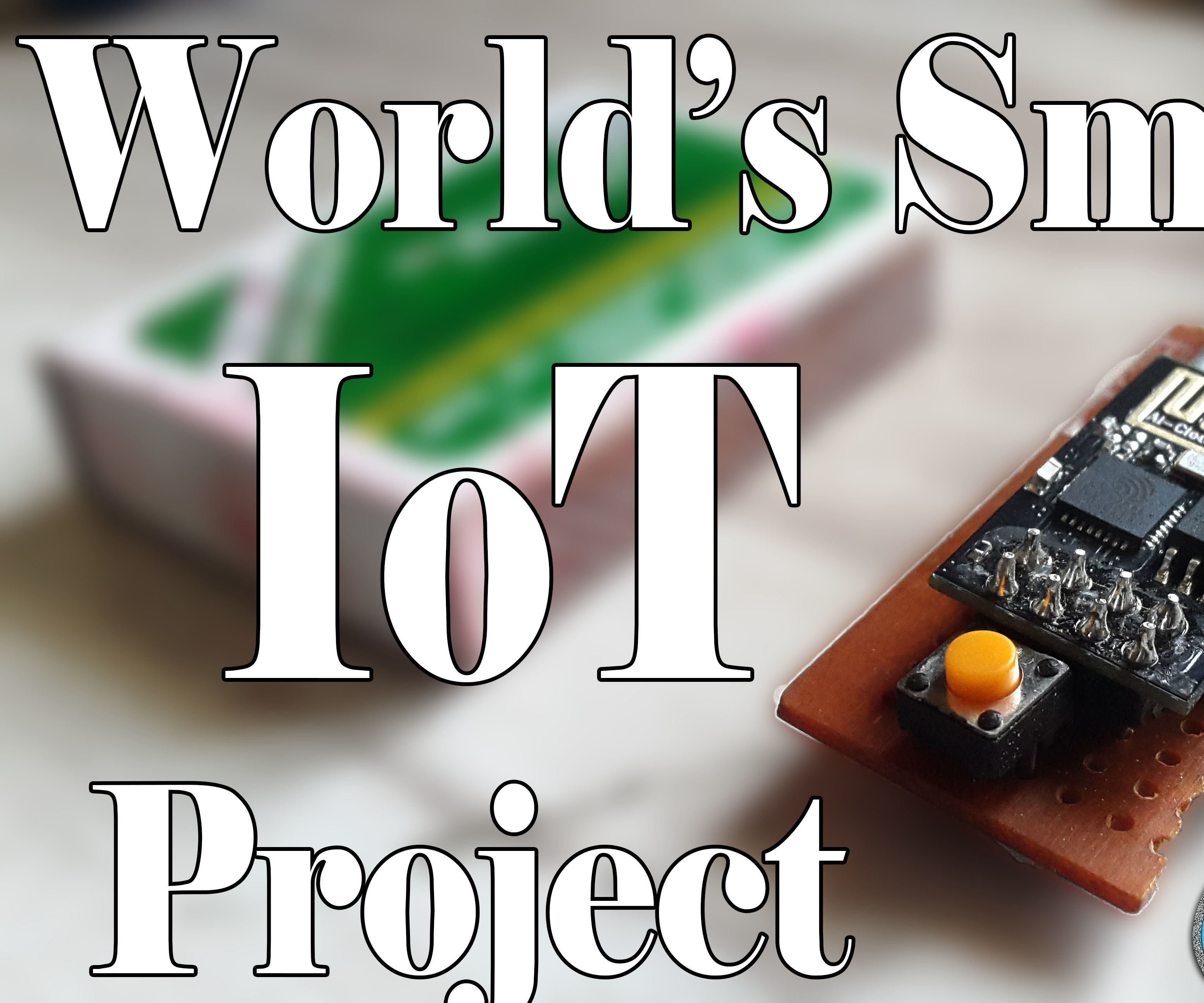 World's Smallest IoT Project