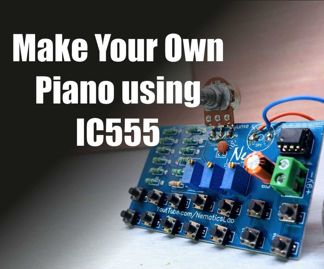 Make Your Own DIY Piano Using IC555!