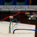 How to Control Your Linear Actuator Using Light-Triggered Sensors