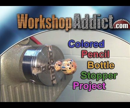 Colored Pencil Bottle Stopper Turning Project