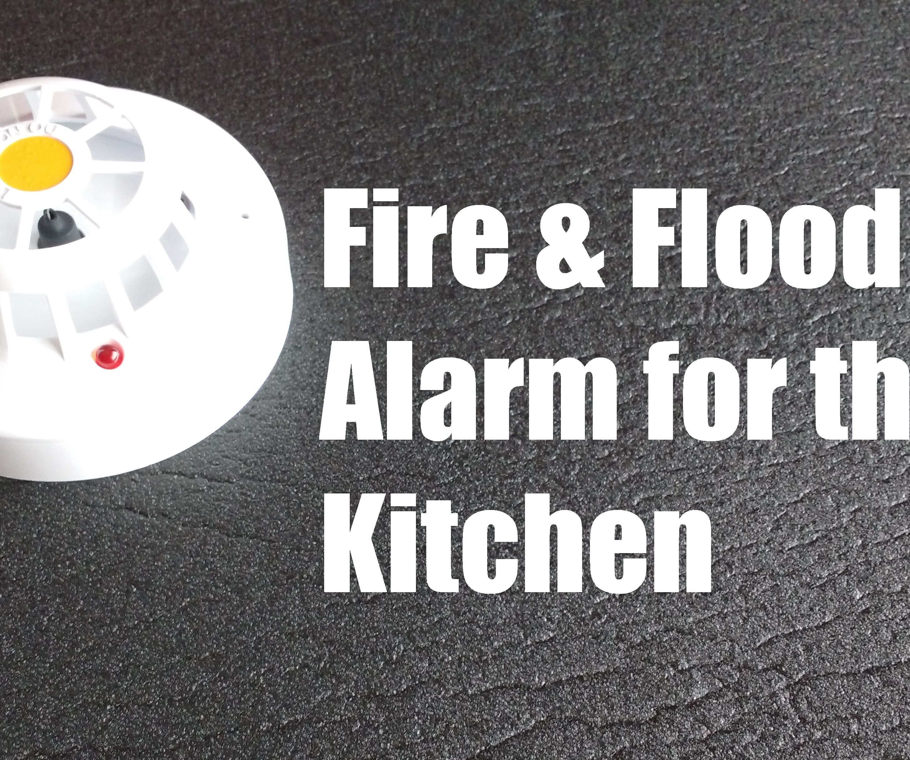 Fire and flood alarm for the kitchen